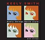 Keely Smith: Keely Swings Basie-style with Strings