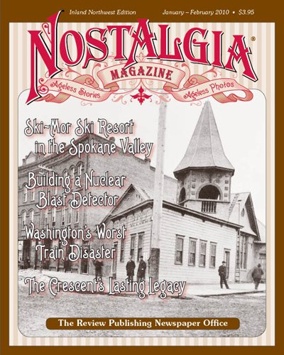 Nostalgia magazine : reliving the memories of the Inland Northwest.