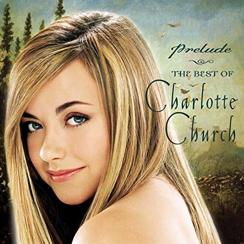 Prelude...The Best of Charlotte Church