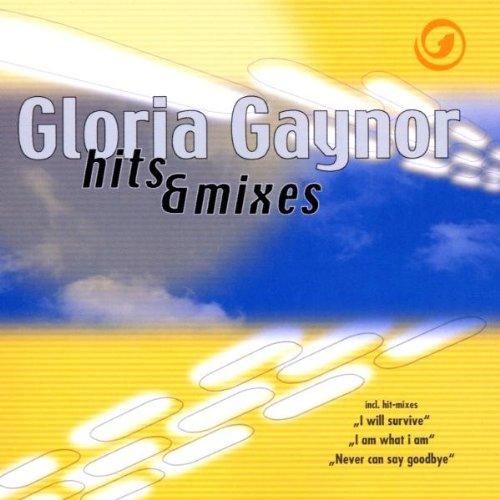 Gloria Gaynor - Hits & Mixes - Zortam Music