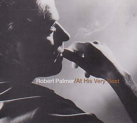 Robert Palmer - At His Very Best - Zortam Music