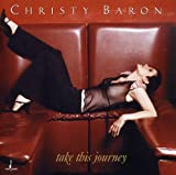 Christy Baron: Take This Journey