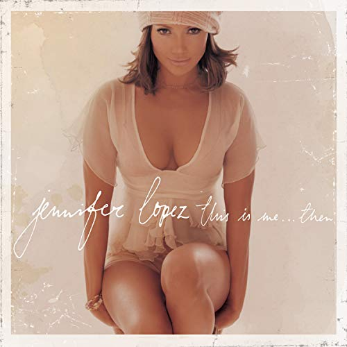 Jennifer Lopez - This Is Me... Then - Zortam Music
