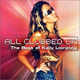 Skivomslag för Kelly Llorenna All Clubbed Up - The Best Of Kelly Llorenna