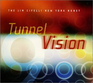 The Jim Cifelli New York Nonet: Tunnel Vision
