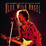Blue wild angel  [sound recording] :  Jimi Hendrix live at the Isle of Wight.