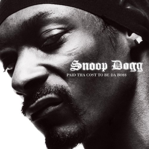 Snoop Dogg - Paid da cost to be da boss - Zortam Music