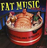 Cover de Fat Music, Volume 6: Uncontrollable Fatulence