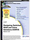 CramSession's CCDP Designing Switched WAN and Voice Solutions DSWVS : Certification Study Guide