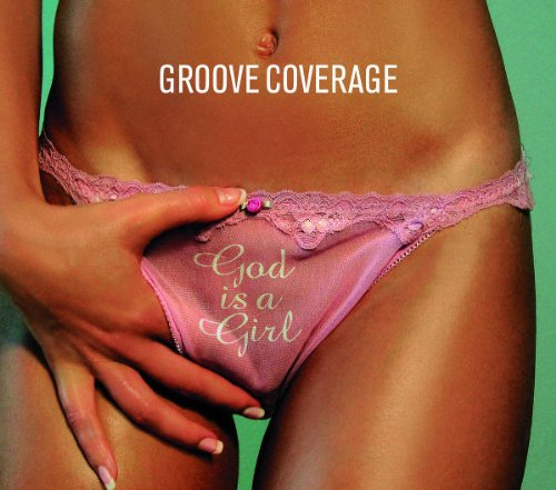 Groove Coverage - God Is A Girl - Zortam Music