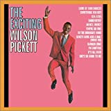 The exciting Wilson Pickett   [sound recording]