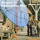 Album cover for Fabric 08: Radioactive Man
