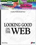 Looking Good On The Web: Build Your Knowledge Base for Creating Professional, Compelling, and Well-Designed Web Sites