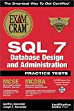 MCSE SQL 7 Database Design and Administration Practice Tests Exam Cram (Exam: 70-028, 70-079)