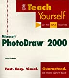 Teach Yourself® Microsoft® PhotoDraw® 2000