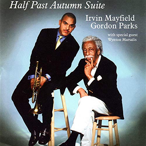 Irvin Mayfield with Gordon Parks: Half Past Autumn Suite