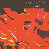 Album cover for Pop Ambient 2003