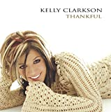 Thankful (2003) (Album) by Kelly Clarkson
