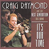 Craig Raymond and the Next Generation Big Band: It's Our Time