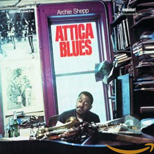 Attica Blues, by Archie Shepp