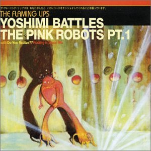 Yoshimi Battles the Pink Robots [UK CD #1]