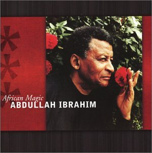 Abdullah Ibrahim: African Magic