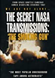 Secret NASA Transmissions - Smoking Gun.