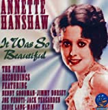 It Was So Beautiful: Annette Hanshaw's Last Recordings