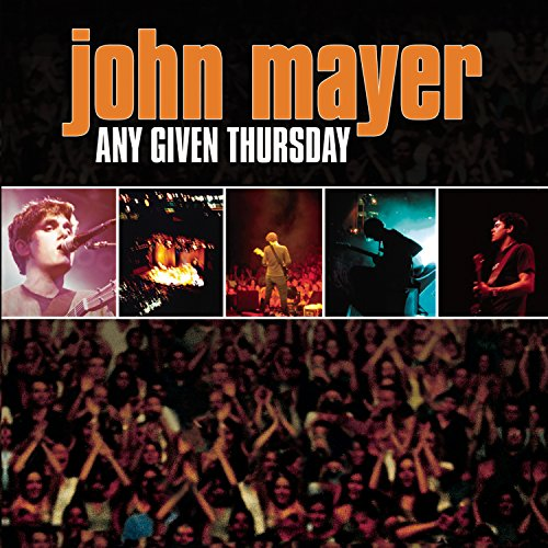 John Mayer - Any Given Thursday - Zortam Music