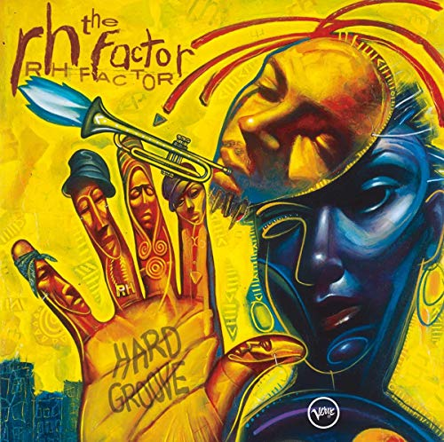 Roy Hargrove Presents the RH Factor: Hard Groove