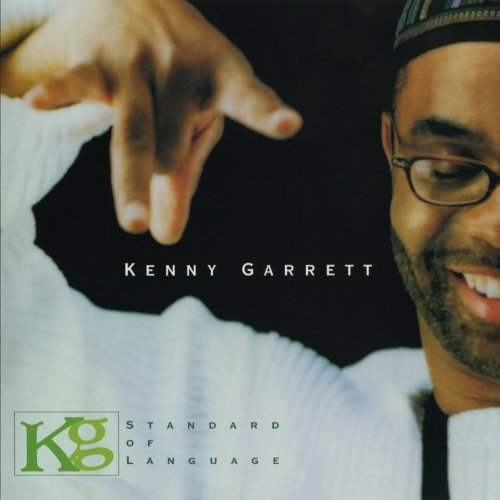 Kenny Garrett: Standard of Language