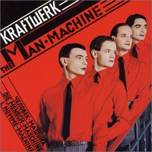 Kraftwerk - Man Machine - Zortam Music