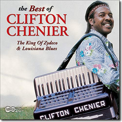 Clifton Chenier - The Best of Clifton Chenier - Zortam Music
