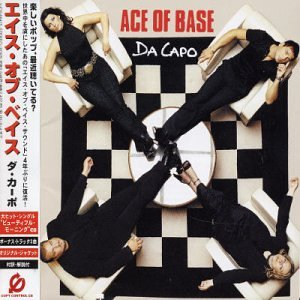 Ace of Base - Da Capo Lyrics - Zortam Music