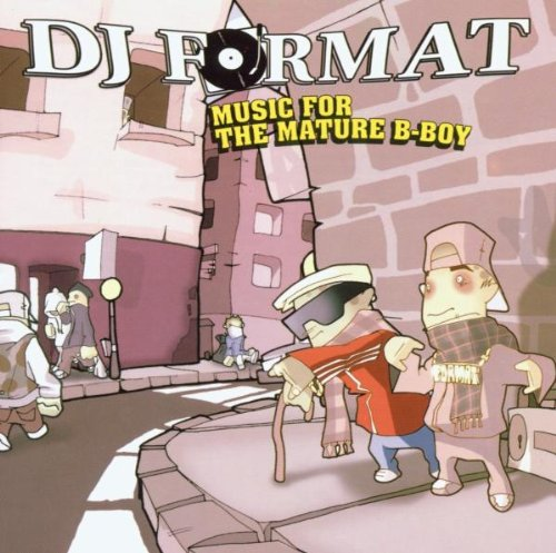 DJ Format - Music For The Mature B-Boy - Zortam Music