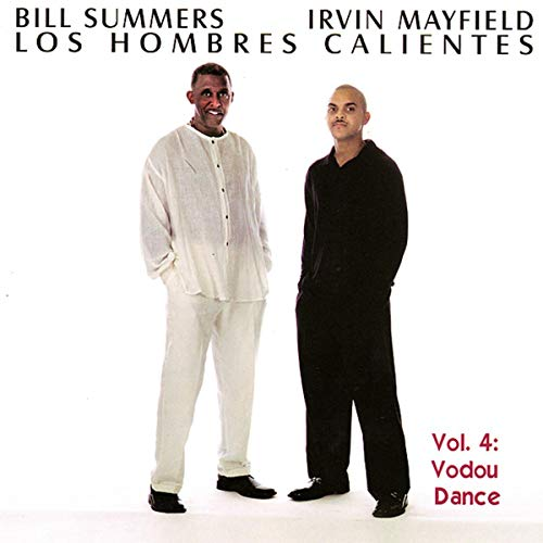 Bill Summers/Irvin Mayfield: Los Hombres Calientes: Volume 4: Vodou Dance