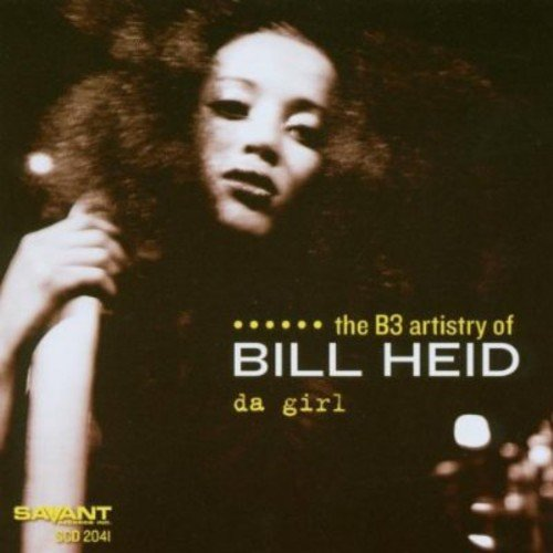 Da Girl: The B3 Artistry of Bill Heid
