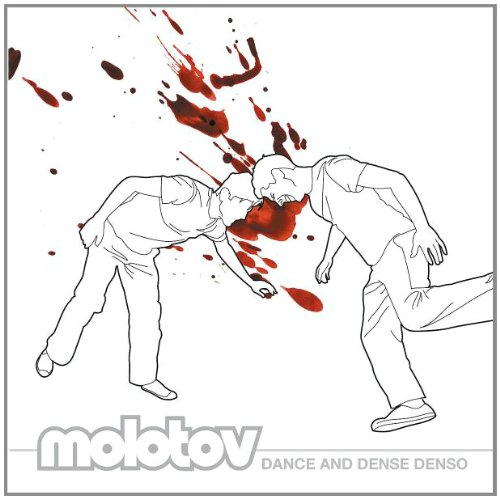 Molotov. Dance and Dense Denso