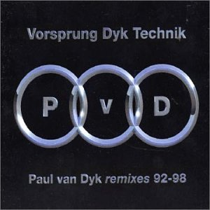 Vorsprung Dyk Technik: Paul Van Dyke Remixes 92-98
