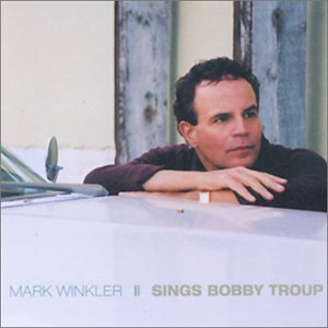 Mark Winkler: Sings Bobby Troup