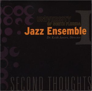 The University of North Florida Jazz Ensemble 1: Second Thoughts