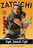 Zatoichi, Vol. 8 - Fight, Zatoichi, Fight
