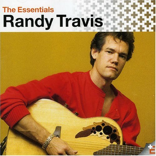 The Essential Randy Travis
