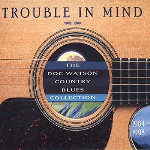 Doc Watson: Trouble in Mind