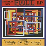 Cubierta del álbum de The Real New Fall Lp: Formerly Country on the Click