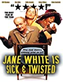 Jane White is Sick and Twisted - movie DVD cover picture