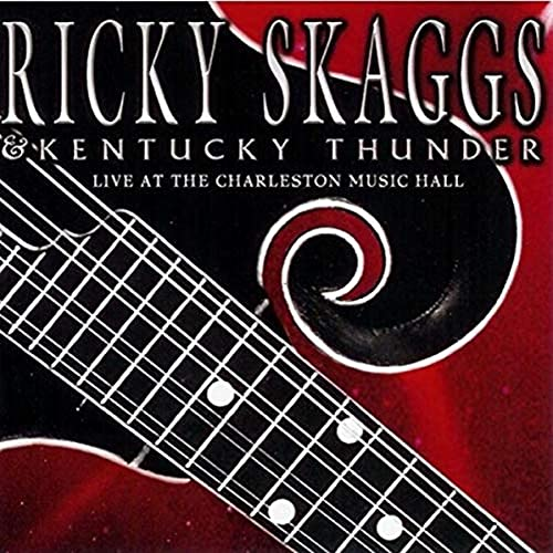 Ricky Skaggs - Live At The Charleston Music Hall