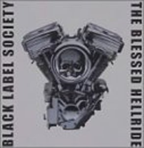 Black Label Society - The Blessed Hellride - Zortam Music