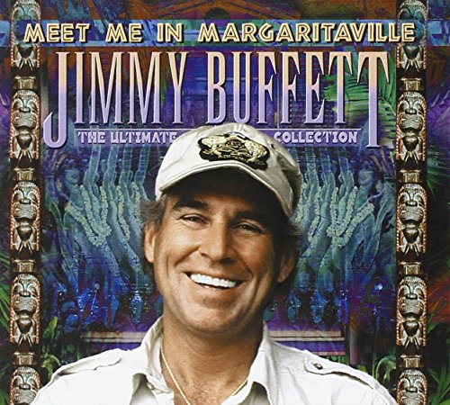 Meet Me In Margaritaville The Ultimate Collection By