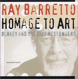 Ray Barretto: Homage to Art: Blakey and the Jazz Messengers